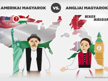 Amerika vagy Anglia - hol jobb a magyarnak és miért?